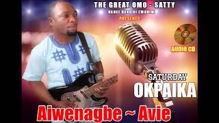 Esan music Aiwenagbe - Avie  BY SATURDAY OKPAIKA