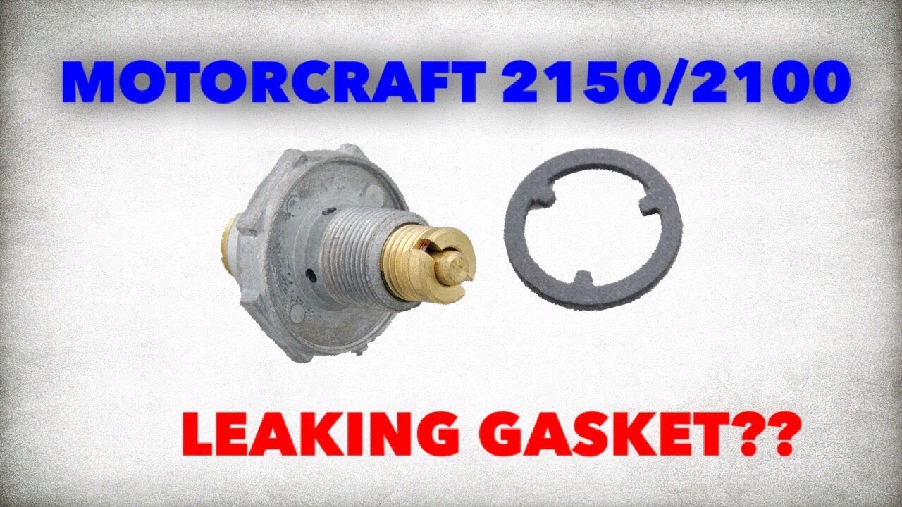 Motorcraft 2100/2150 Carburetor: Power Valve Issues FIXED [NO MORE LEAKS!!]