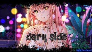 [ Nightcore ] Darkside (Sapphire cover) - lyrics|effects