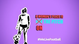 A Woman's Place is ON the Pitch