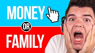 Would You CHOOSE MONEY Or FAMILY? (Would You Rather)