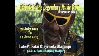 Late Pa Fatai Olagungu aka Fatai Rolling Dollar