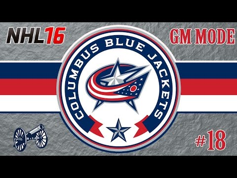 NHL 16: Columbus Blue Jackets GM Mode #18 | 2018 Off-Season/Pre-Season [PS4]
