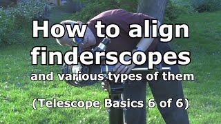 Telescope Basics 6 (of 6): Understanding telescope finders, types, and alignment