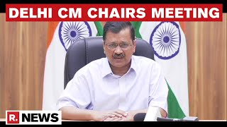 Delhi CM Kejriwal Chairs Emergency Meeting On COVID-19; Urges Everyone Eligible To Get Vaccinated