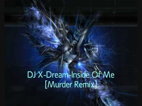 [Trance] DJ X-Dream - Inside Of Me [Murder Mix]