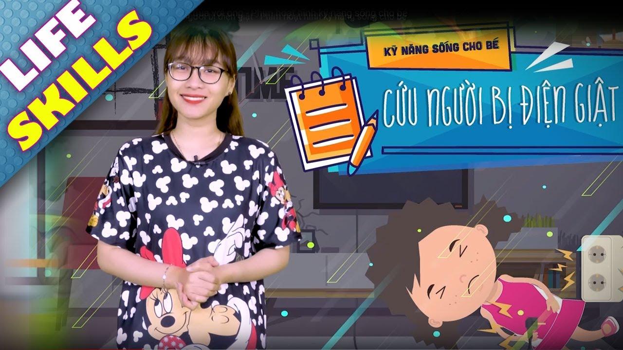 Kỹ Năng Sống Cho Bé #6 - Cứu người bị điện giật - Phim hoạt hình kỹ năng sống cho bé