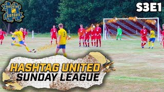 NEW STRIKER SCORES WONDER GOALS! - HASHTAG SUNDAY LEAGUE S3 E1