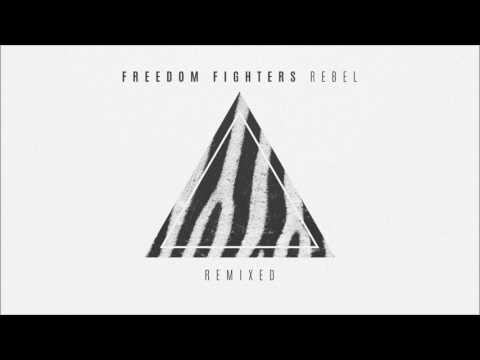 Freedom Fighters - Rebel Remixed [Full Album] ᴴᴰ