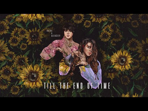 KAZKA x ALEKSEEV – Till The End Of Time