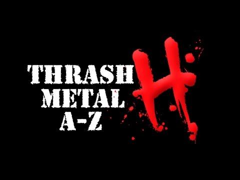 """Thrash Metal A - Z - """"H""""   nolifetilmetal.com"""