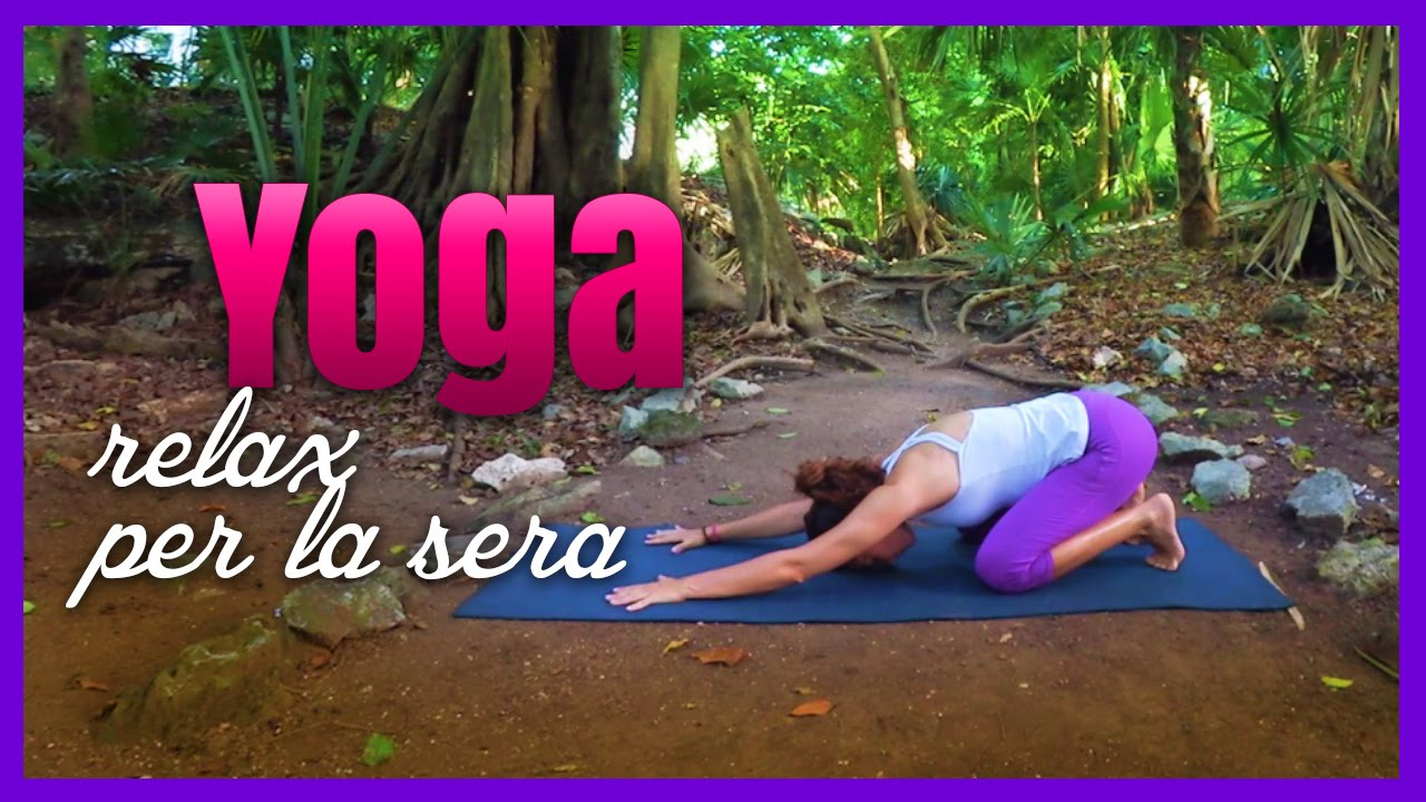 Yoga - Esercizi di Yoga per rilassarsi - YouTube