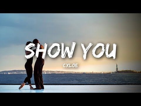 CXLOE - SHOW YOU (Lyrics)