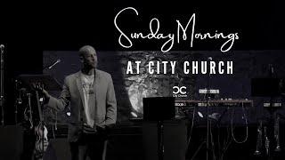 City Church I Chris Abington I 6-20-21