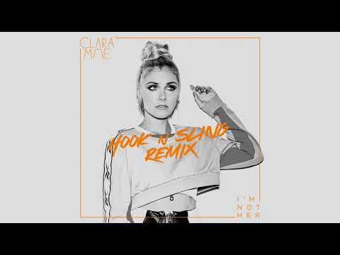 Clara Mae - I'm Not Her (Hook N Sling Remix)
