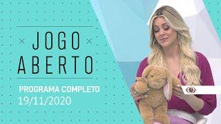 JOGO ABERTO - 19/11/2020 - PROGRAMA COMPLETO
