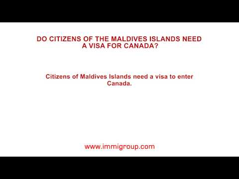 Do citizens of the Maldives Islands need a visa for Canada?
