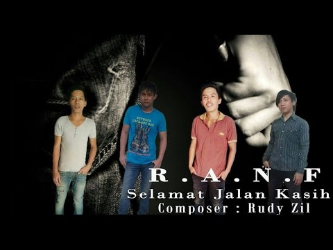Selamat Jalan Kasih - R.A.N.F (Official Lyric Video)