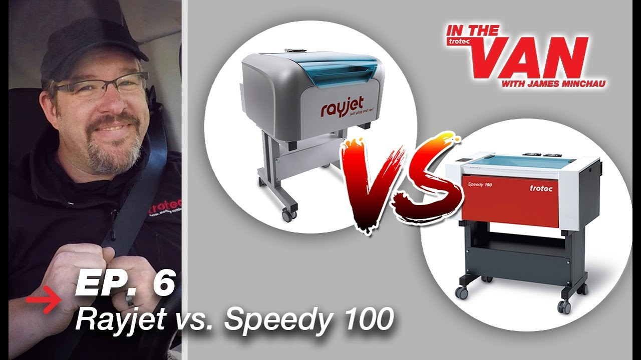 The Best Laser Engraver for a Small Business | Rayjet vs  Speedy 100 |  Trotec