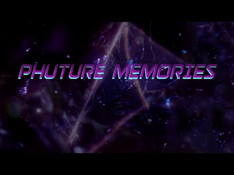 Phuture Memories - Full Video