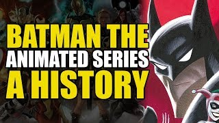 Batman The Animated Series: A History