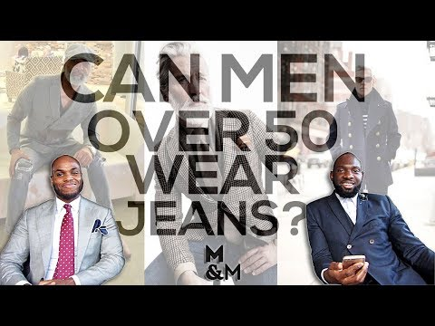Can Men Over 50 Wear Jeans? | Mens Style Advice