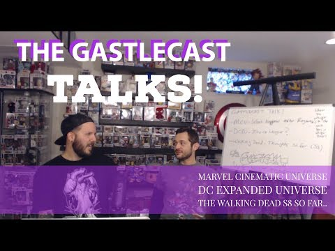 Gastlecast Talks! - Marvel Cinematic Universe, DC Extended Universe, and The Walking Dead