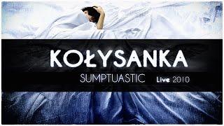 Sumptuastic - Kołysanka [ Live 2010 ]