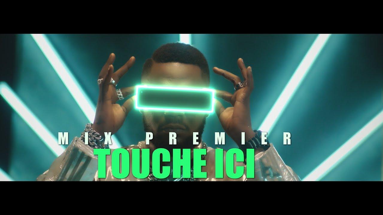 Download Mix Premier -Touche ici ( Clip Officiel)