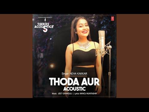 "Thoda Aur Acoustic (From ""T-Series Acoustics"")"