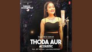 "Thoda Aur Acoustic (From ""T-Series Acoustics"")"