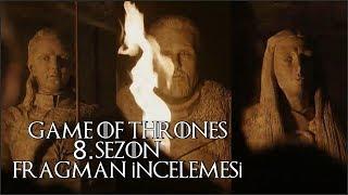 Game of Thrones 8. Sezon Fragman İncelemesi