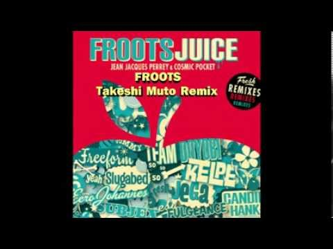 JEAN JACQUES PERREY & COSMIC POCKET - Froots (Takeshi Muto Remix)