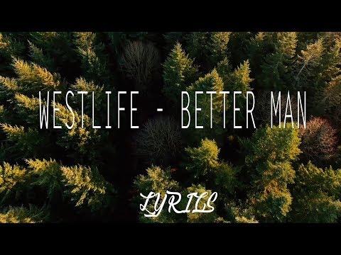 Westlife - Better Man (Lyrics Video)