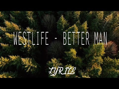 Westlife - Better Man (Lyrics Video)