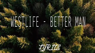 Westlife - Better Man (Lyrics Mp3)