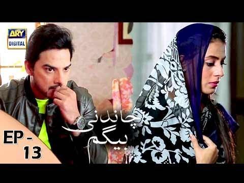 Chandni Begum Episode 13 - 18th October 2017 - ARY Digital Drama