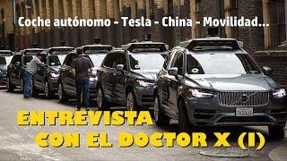 ENCUENTRO CON EL DR. X: Conducción autónoma, Tesla, China y cambios profundos - PARTE 1