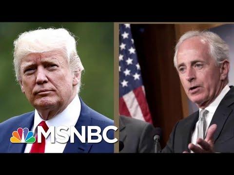 The Dangers Of Attacking Republican Senator Bob Corker | Morning Joe | MSNBC