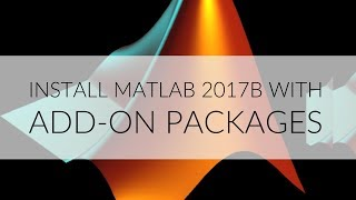 Install MATLAB 2017b with Add-ons (Arduino)