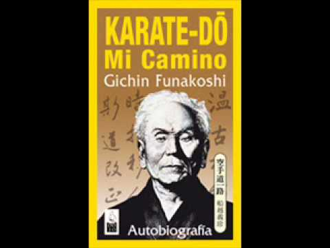 Karate Do Mi Camino - Gichin Funakoshi.wmv - Voz en Off Cesa