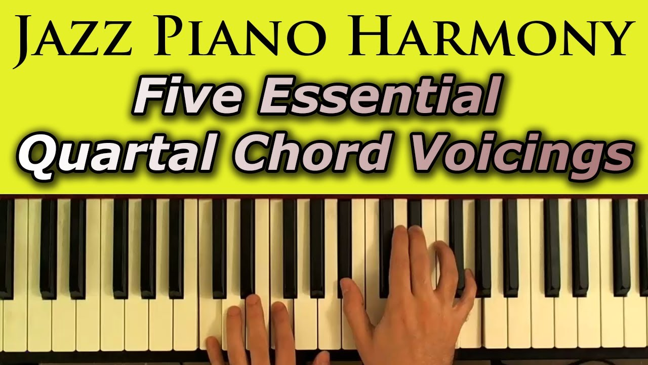 Jazz piano harmony five essential quartal chord voicings youtube hexwebz Gallery