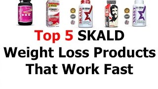Top 5 Skald Review Or Weight Loss Products That Work Fast 2016 Video 78