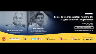 #ManagingChange with Arun Anand, Shridhar Venkat - Social Entrepreneurship: Running the largest NPO
