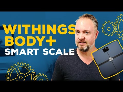 Withings Body+ Smart Scale: Still a must-have!