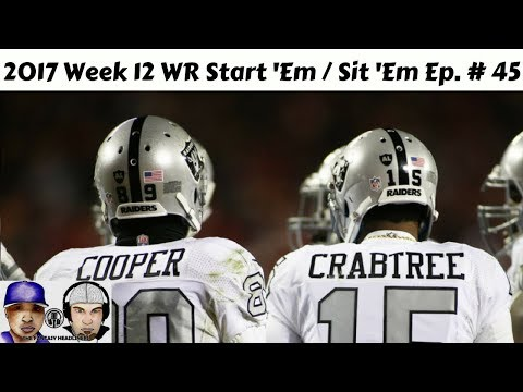 2017 Fantasy Football -  Week 12 Lineups WR Start/Sit Edition Ep. #45