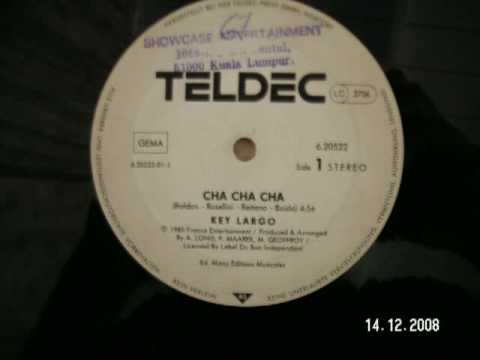 Cha Cha Cha - Key Largo 1985 Euro disco