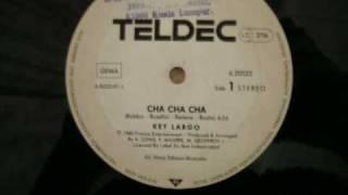 Cha Cha Cha - Key Largo 1985 Euro disco