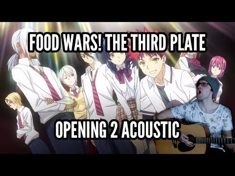 "Food Wars the Third Plate OP 2: ""Symbol"" Acoustic Cover 