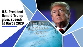 Live: U.S. President Donald Trump gives speech at Davos 2020特朗普在达沃斯论坛发表讲话